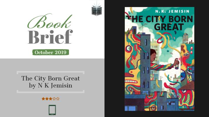 Book Brief - The City Born Great