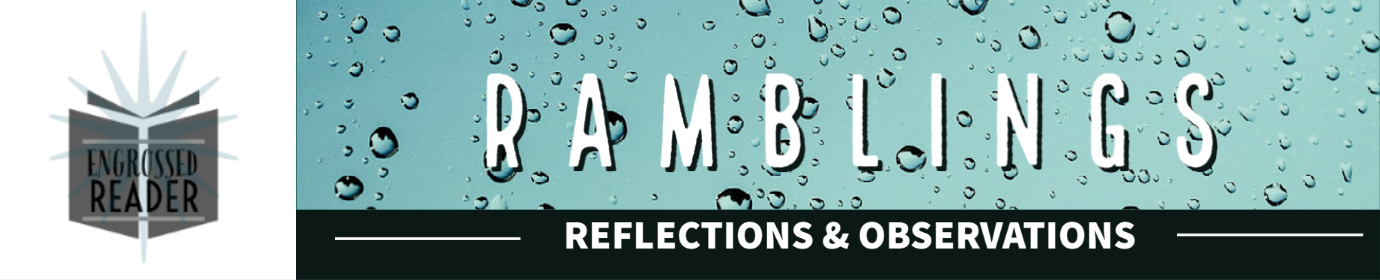 Ramblings: Reflections & Observations