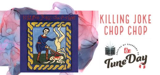 Killing Joke - Chop Chop
